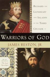 Warriors of God : Richard the Lionheart and Saladin in the Third Crusade