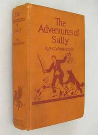 The Adventures of Sally by  P. G Wodehouse - First Printing of the First Edition - 1923 - from Renaissance Books (SKU: 13357)