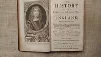 The History of the Rebellion and Civil Wars in England Begun in the Year 1646
