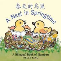 image of A Nest in Springtime : A Mandarin Chinese-English Bilingual Book of Numbers