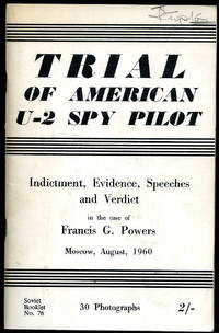 The Powers' Case   Material of the Court Hearings in the Criminal Case of the American Spy Pilot, Francis Gary Powers   Moscow, August 17-19, 1960 [Soviet Booklet No. 76].