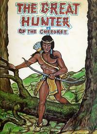 THE GREAT HUNTER OF THE CHEROKEE