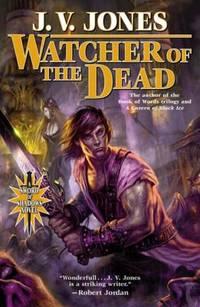 Watcher of the Dead by J. V. Jones - 2010