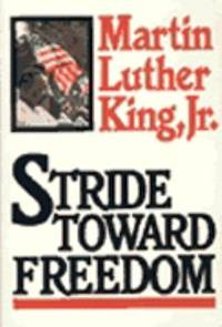 Stride Toward Freedom : The Montgomery Story by King, Martin Luther, Jr - 1987