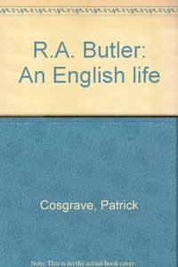 R.A. Butler: An English life