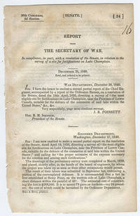 [drop-title] Report from the Secretary of War, in compliance, in part, with a resolution of the Senate, in relation to the survey of a site for fortifications on Lake Champlain. December 31, 1840. Read, and ordered to be printed.