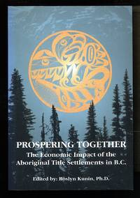 image of Prospering Together: The Economic Impact of the Aboriginal Title Settlements in B.C.