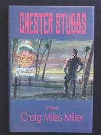 CHESTER STUBBS by  Craig Miles Miller - Signed First Edition - 2001 - from Joe Staats, Bookseller and Biblio.com