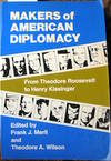 Makers of American Diplomacy. [Volume] 2. From Theodore Roosevelt to Henry Kissinger.