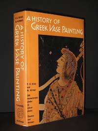 A History of the Greek Vase Painting: 52 plates in colour and 240 plates in monochrome