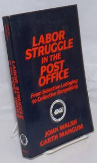 image of Labor struggle in the Post Office, from selective lobbying to collective bargaining