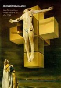 The Dalí Renaissance: New Perspectives on His Life and Art after 1940 (Philadelphia Museum...