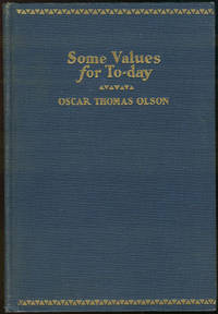 SOME VALUES FOR TO-DAY by  Oscar Thomas Olson - First Edition - 1930 - from Gibson's Books and Biblio.com