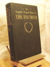The Complete Poetical Works of Edna Dean Proctor