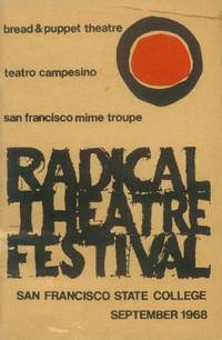 Radical Theatre Festival; Bread & Puppet Theatre, Teatro Campesino, San Francisco Mime Troupe