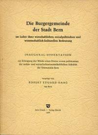 Die Burgergemeinde der Stadt Bern im Lichte ihrer wirtschaftlichen, sozialpolitischen und...