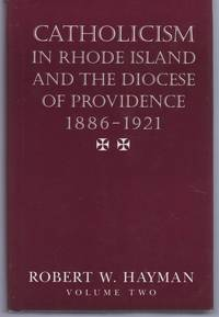 Catholicism in Rhode Island and the Diocese of Providence, 1886-1921