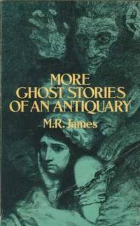 More Ghost Stories of an Antiquary (Dover fantasy, science fiction, ghost stories)
