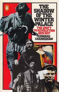 Shadow of the Winter Palace:  the drift to revolution 1825-1917 by Edward Crankshaw - 1985 - from Hard-to-Find Needlework Books and Biblio.com