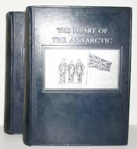 The Heart of the Antarctic being the story of the British Antarctic Expedition 1907-1909, with an introduction by Hugh Robert Mill