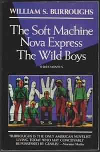 image of Three Novels: The Soft Machine, Nova Express, The Wild Boys