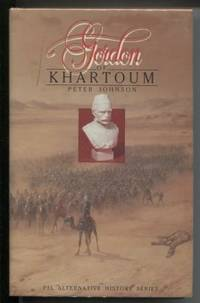 Gordon of Khartoum ; Psl Alternative History Series
