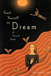 Teach Yourself to Dream: A Practical Guide to Unleashing the Power of the Subconscious Mind