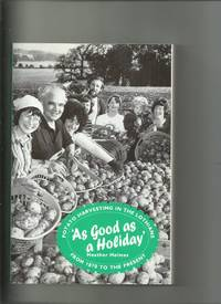 As Good as a Holiday; Potato Harvesting in the Lothians from 1870 to the Present