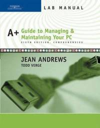 A+ Guide to Managing and Maintaining Your PC by Todd Verge; Jean Andrews - Paperback - 2006 - from ThriftBooks and Biblio.com