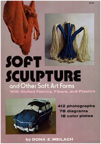 Soft Sculpture and Other Soft Art Forms with Stuffed Fabrics, Fibers, and Plastics