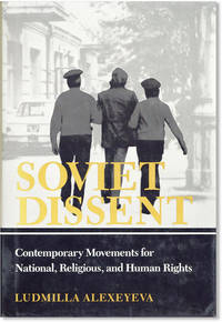 Soviet Dissent: Contemporary Movements for National, Religious, and Human Rights