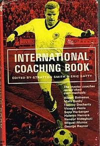 INTERNATIONAL COACHING BOOK. The Master Coaches Reveal Their Own Methods