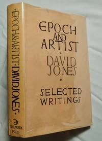 Epoch and Artist: Selected Writings by David Jones
