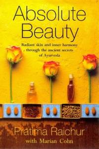 Absolute Beauty: Radiant Skin and Inner Harmony Through the Ancient Secrets of Ayurveda