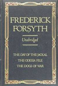 image of Frederick Forsyth Three Complete Novels: The Day Of The Jackal, The Odessa File,