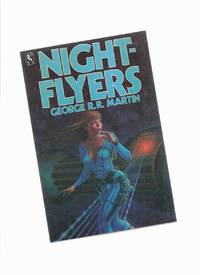 Nightflyers -by George R R Martin (inc. Nightflyers; Override; Weekend in a War Zone; And Seven Times Never Kill Man; Nor the Many-Colored Fires of a Star Ring; A Song for Lya  )