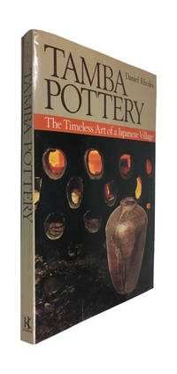 Tamba Pottery; the Timeless Art of a Japanese Village by  1911-  Daniel - Paperback - First Paperback edition - 1982 - from McBlain Books and Biblio.co.uk