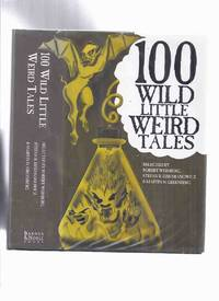 image of One Hundred Wild Little Weird Tales  ( 100 )( Includes:  Doom that Came to Sarnath; Seeds from Outside; Last Incantation; Berenice; Muggridge's Aunt; Feast in the Abbey; No Eye Witnesses; The Witch Ball; The Sealed Casket, etc)