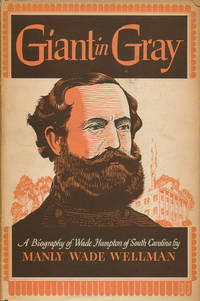 image of Giant in Gray: A Biography of Wade Hampton of South Carolina