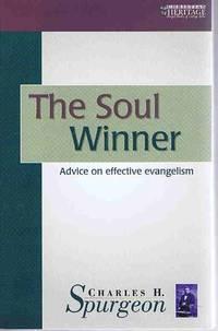 The Soul Winner: Advice on Effective Evangelism