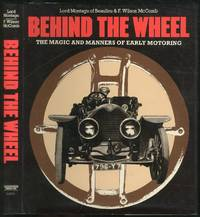 image of Behind the Wheel: The Magic and Manners of Early Motoring