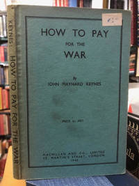 image of How to Pay for the War : A Radical Plan for the Chancellor of the  Exchequer
