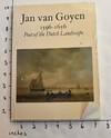 View Image 1 of 8 for Jan Van Goyen, 1596-1656, Poet of the Dutch Landscape : Paintings from Museums and Private Collectio... Inventory #163383