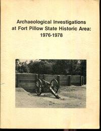 Archaeological investigations at Fort Pillow State Historic Area, 1976-1978