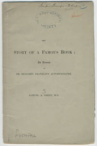 The story of a famous book: an account of Dr. Benjamin Franklin's autobiography.