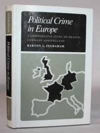 Political Crime in Europe.  A Comparative Study of France, Germany and England