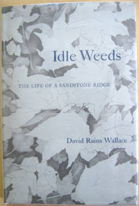 Idle Weeds: The Life of a Sandstone Ridge