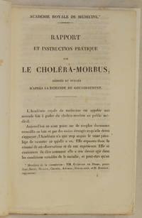 ACADEMIE ROYALE DE MEDECINE RAPPORT ET INSTRUCTION PRATIQUE SUR LE CHOLERA MORBUS