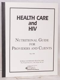 Health Care and HIV: Nutritional guide for providers and clients May 1996