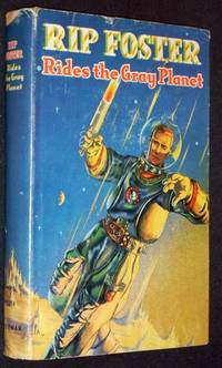 Rip Foster Rides the Gray Planet by  Blake Savage - First Edition - 1952 - from Shannon's Bookshelf and Biblio.com